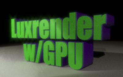 Luxrender w/GPU
